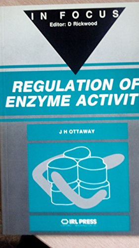 9781852210724: Regulation of Enzyme Activity (In Focus Series)