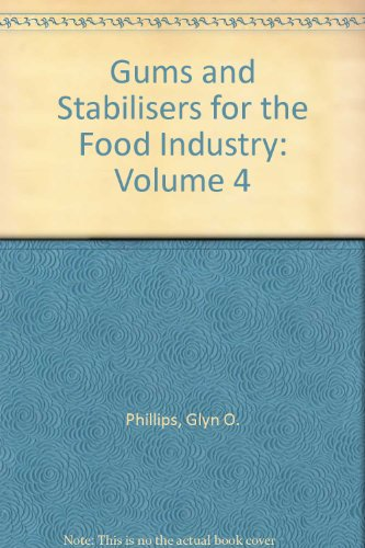 9781852210878: Gums and Stabilizers for the Food Industry 4