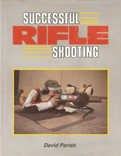 9781852230135: Successful Rifle Shooting: With Small-Bore and Air Rifle