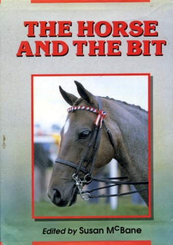 The Horse and the Bit: McBane, Susan (editor)