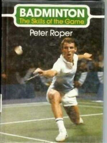 9781852230418: Badminton: The Skills of the Game
