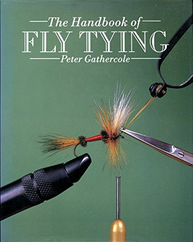The Handbook of Fly Tying (1852230479) by Peter Gathercole