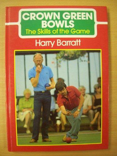 Crown Green Bowls: Skills of the Game: Barratt, Harry