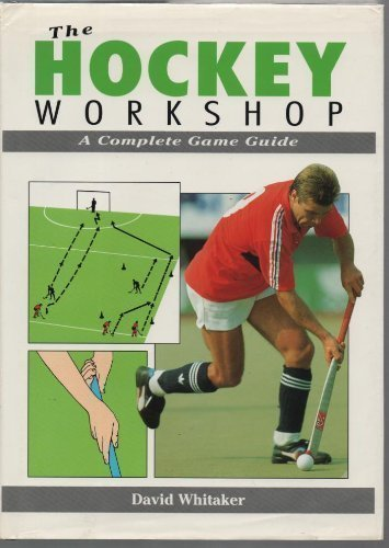 9781852231149: The Hockey Workshop: A Complete Game Guide