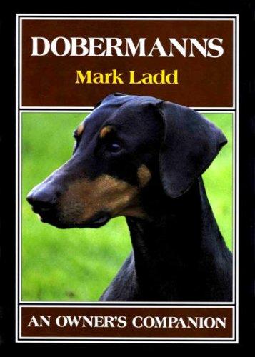 Dobermanns - An Owners Companion: Ladd, Mark