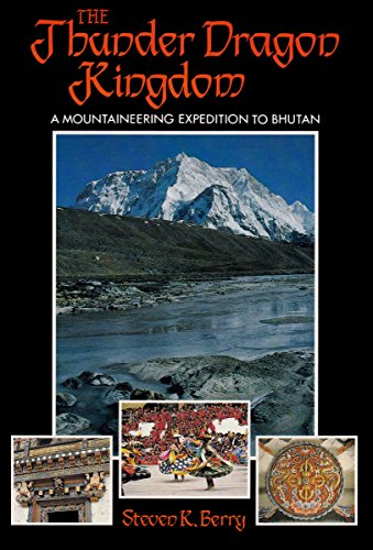 9781852231460: The Thunder Dragon Kingdom: A Mountaineering Expedition to Bhutan