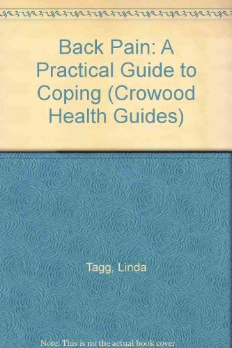Back Pain: A Practical Guide to Coping: Linda Tagg, David