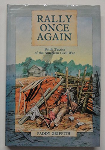 9781852232221: Rally Once Again: Battle Tactics of the American Civil War