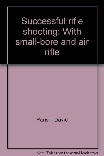 9781852232306: Successful rifle shooting: With small-bore and air rifle