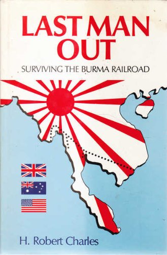 9781852232313: Last Man Out : Surviving the Burma Railroad