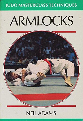 Armlocks: Judo Masterclass Techniques: Adams, Neil