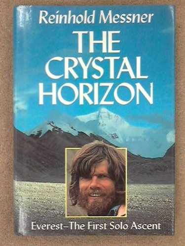 9781852232504: The Crystal Horizon - Everest The First Solo Ascent