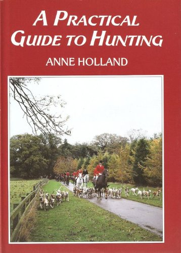 9781852232559: A Practical Guide to Hunting