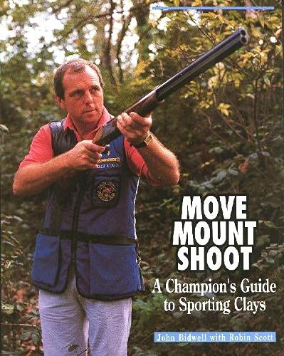 9781852233006: Move, Mount, Shoot: A Champion's Guide to Sporting Clays