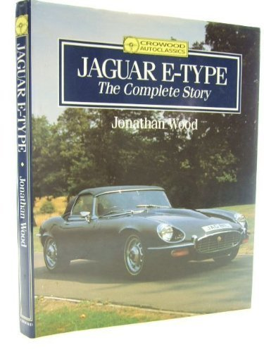 9781852233389: Jaguar E-Type: The Complete Story (Crowood Autoclassics)