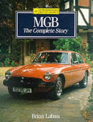 9781852233587: Mgb: The Complete Story (Crowood Autoclassics)