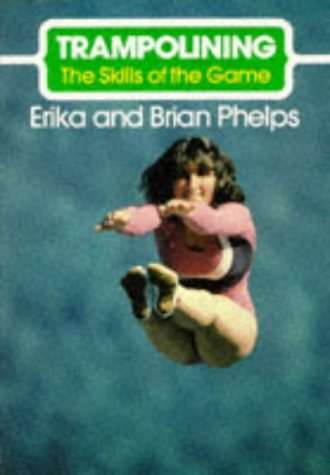 9781852233631: Trampolining (Skills of the Game)