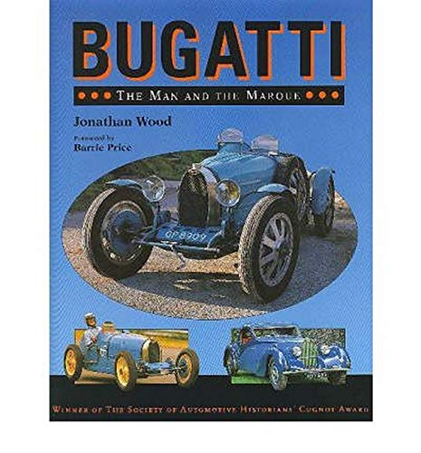 Bugatti: The Man and the Marque (Hardback): Jonathan Wood