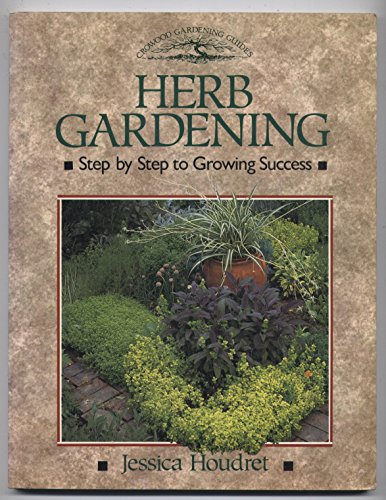 Herb Gardening: Step by Step to Growing: Houdret, Jessica