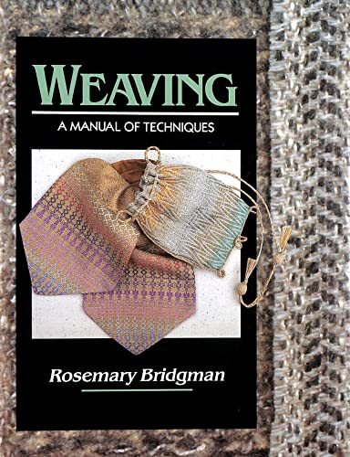 9781852234447: Weaving: A Manual of Techniques