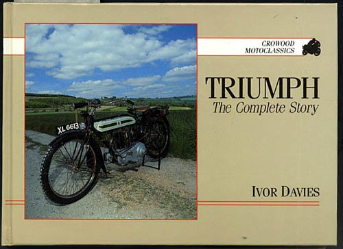 9781852234584: Triumph: The Complete Story (Crowood Motoclassics)