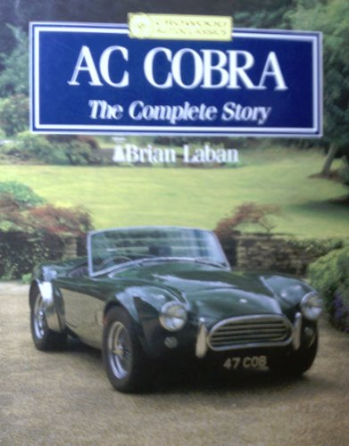 AC Cobra: The Complete Story (Crowood AutoClassic): Laban, Brian