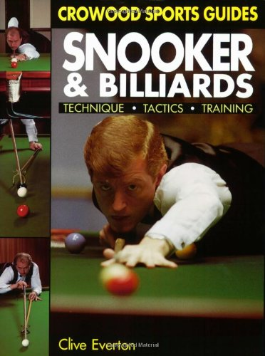 Snooker and Billiards: Techniques, Tactics, Training (Crowood Sports Guides): Everton, Clive