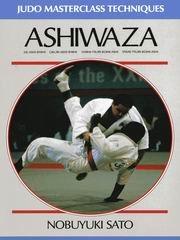 Ashiwaza (Judo masterclass techniques): Nobuyuki Sato