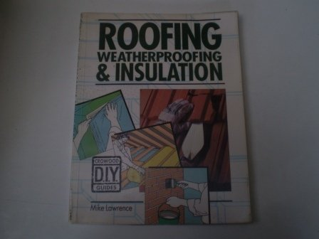 9781852235161: Roofing, Weatherproofing and Insulation