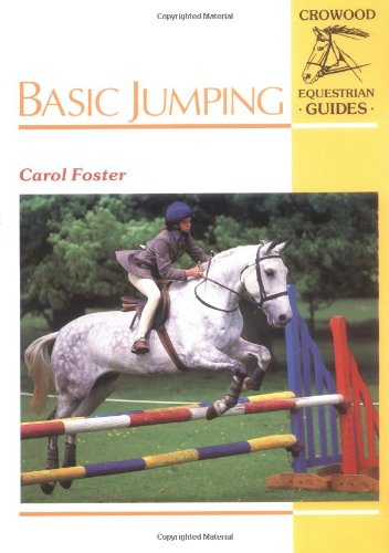 Basic Jumping (Crowood Equestrian Guides): Foster, Carol