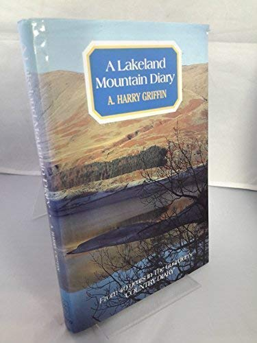 Lakeland Mountain Diary: From Forty Years in: Griffin, A.H.