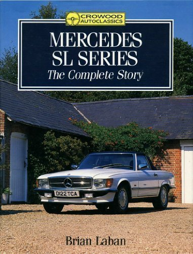 Mercedes Sl Series: The Complete Story (Crowood AutoClassic) (1852235950) by Brian Laban