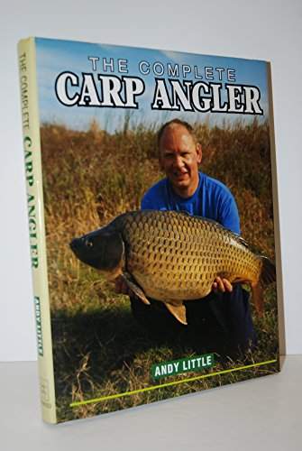 THE COMPLETE CARP ANGLER. By Andy Little.: Little (Andy).