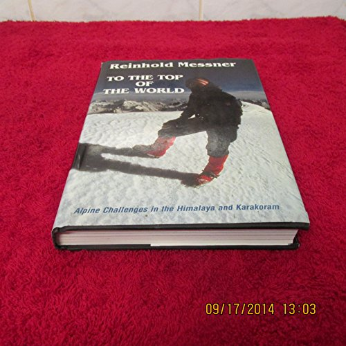 9781852236953: To the Top of the World: Alpine Challenges in the Himalaya and Karakoram