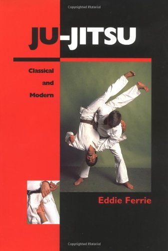 Ju-Jitsu: Classical and Modern