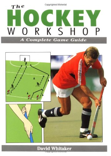 9781852237271: The Hockey Workshop: A Complete Game Guide