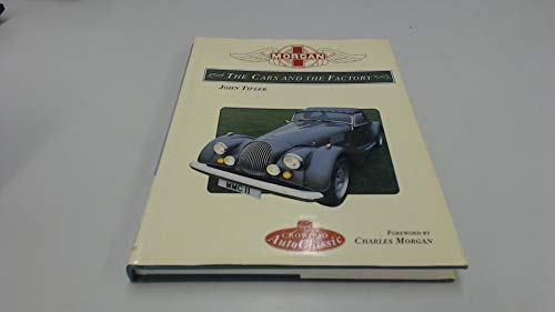 Morgan: The Cars and the Factory (Crowood Autoclassics): Tipler, John