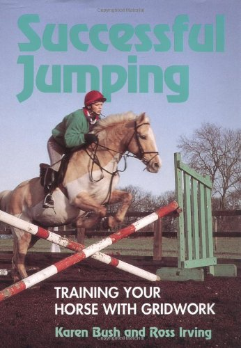 9781852237639: Successful Jumping: Training Your Horse with Gridwork
