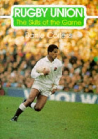 9781852237684: Rugby Union (The Skills of the Game)