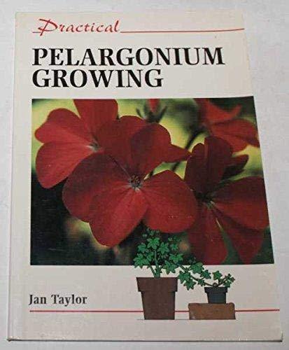 Practical Pelargonium Gardening (Practical Gardening): Taylor, Jan