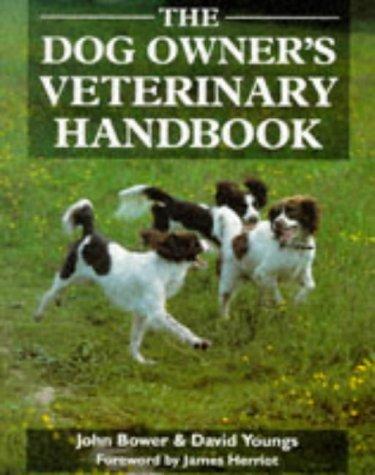 The Dog Owners Veterinary Handbook - Bower, John, Youngs, David