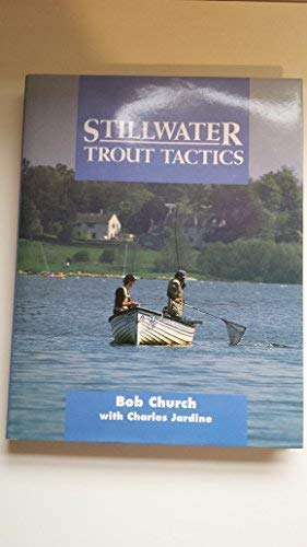 Stillwater Trout Tactics (1852238445) by Bob Church; Charles Jardine