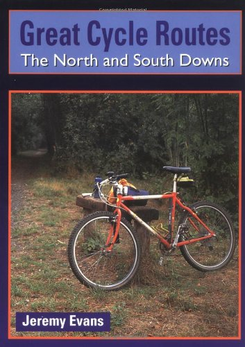 North and South Downs (Great Cycle Routes) - Jeremy Evans