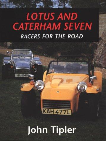 Lotus & Catererham Seven: Racers for the Road (Crowood AutoClassic): Tipler, John