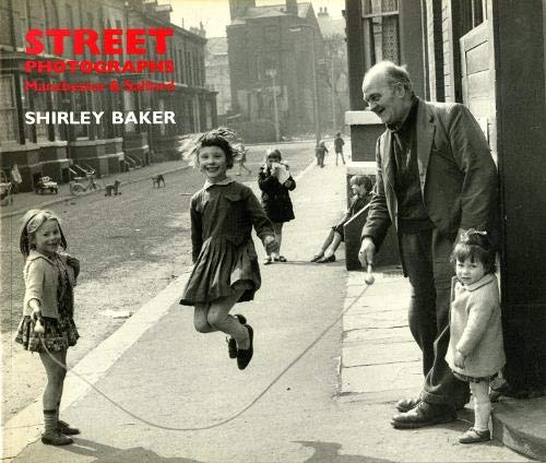 Street Photographs: Manchester and Salford: Baker, Shirley