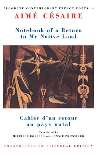9781852241841: Notebook of a Return to My Native Land: Cahier d'un Retour au Pays Natal (Bloodaxe Contemporary French Poets) (English and French Edition)