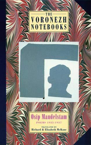 The Voronezh Notebooks: Poems 1935-1937: Osip Mandelstam