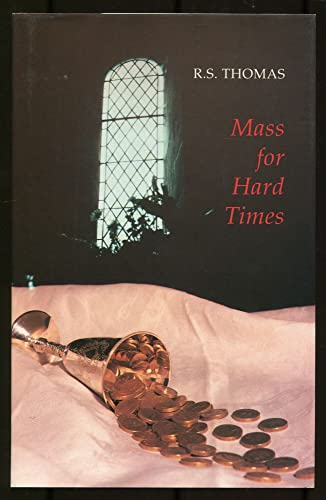 Mass for Hard Times (1852242280) by Thomas, R. S.