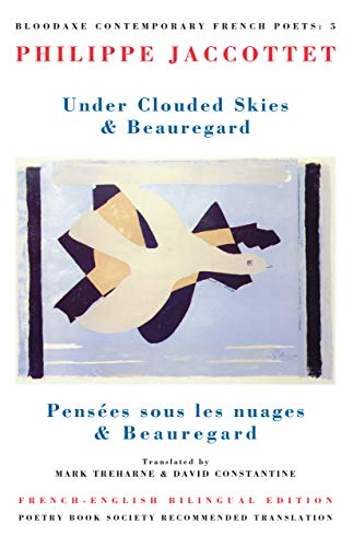 Under Clouded Skies / Beauregard (Bloodaxe Contemporary French Poets, 5) (English, French and ...