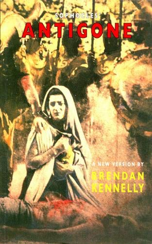Sophocles' Antigone: Brendan Kennelly, Sophocles